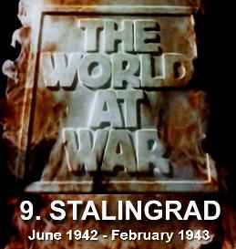 Documentary Video  THE WORLD AT WAR - 9 Stalingrad (June 1942  February 1943)