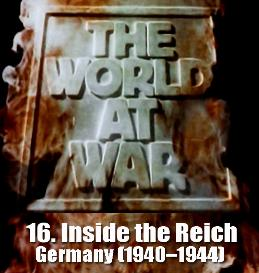 Documentary Video  THE WORLD AT WAR - 16 Inside the Reich: Germany (19401944)