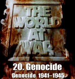 Documentary Video  THE WORLD AT WAR - 20-Genocide (19411945