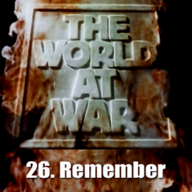 Documentary Video  THE WORLD AT WAR - 26-Remember